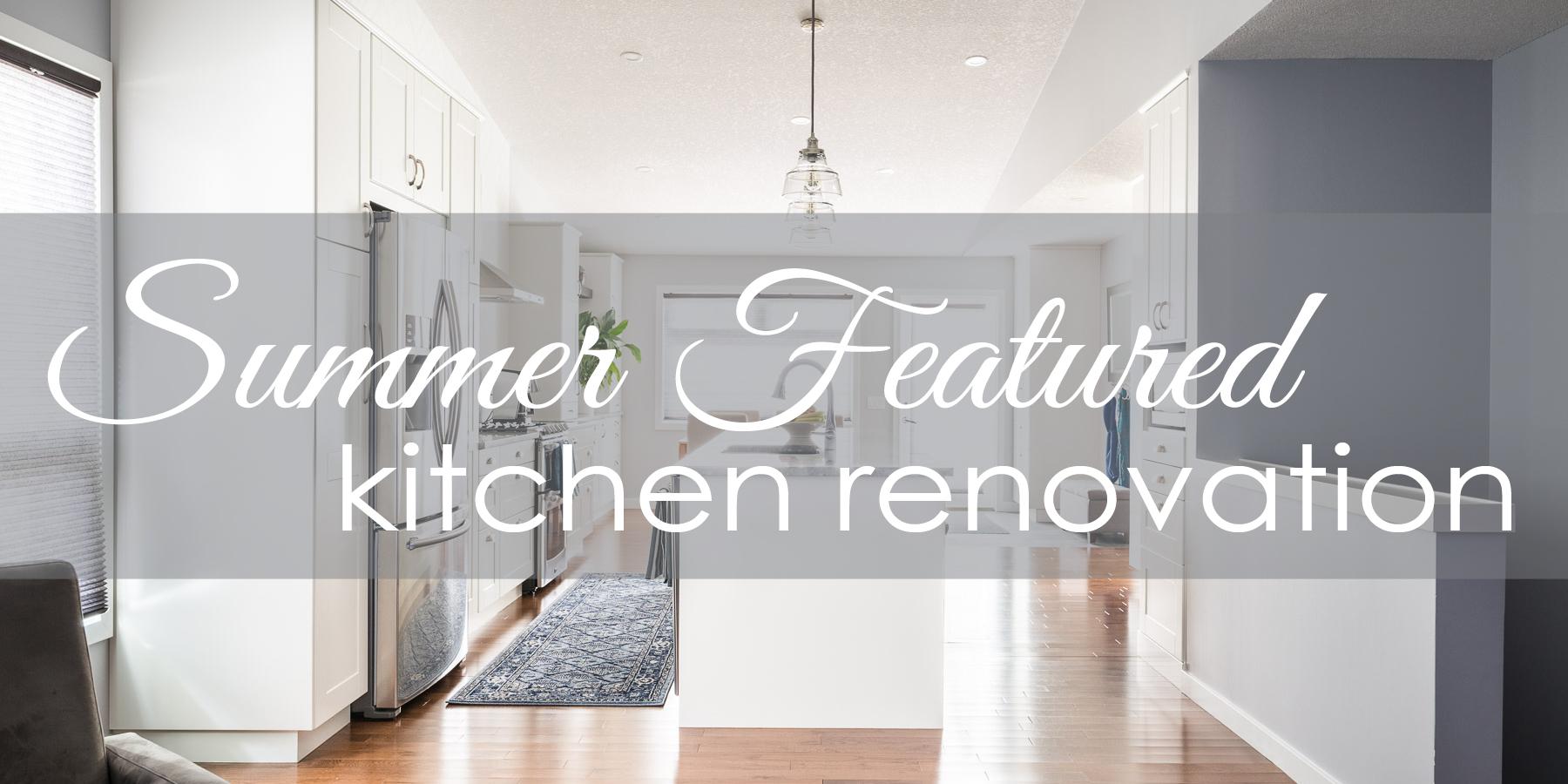 summer featured kitchen renovation